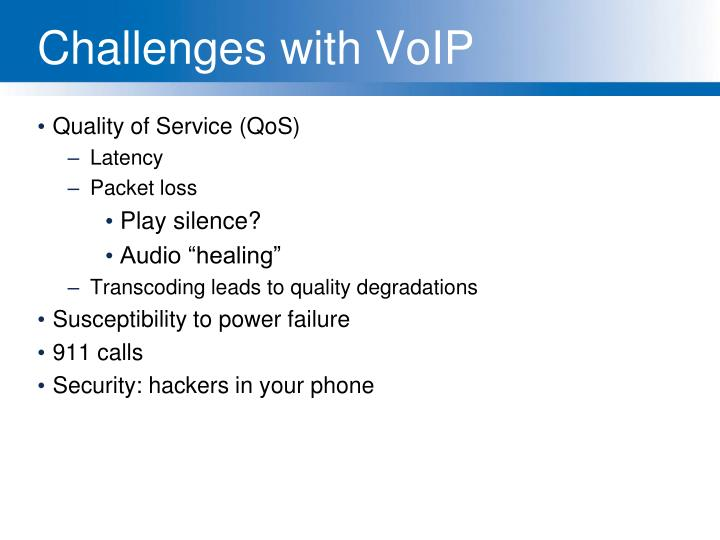 Challenges with VoIP