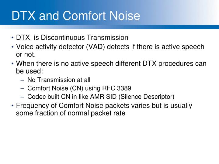 DTX and Comfort Noise
