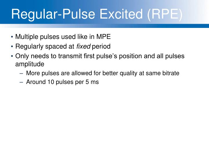 Regular-Pulse Excited (RPE)