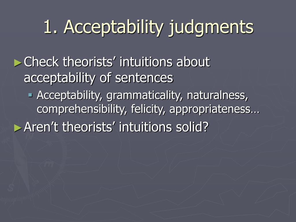 1. Acceptability judgments
