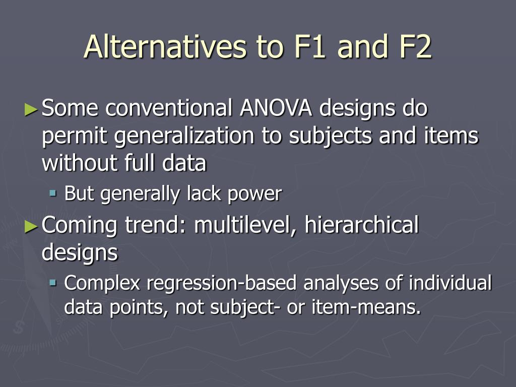 Alternatives to F1 and F2