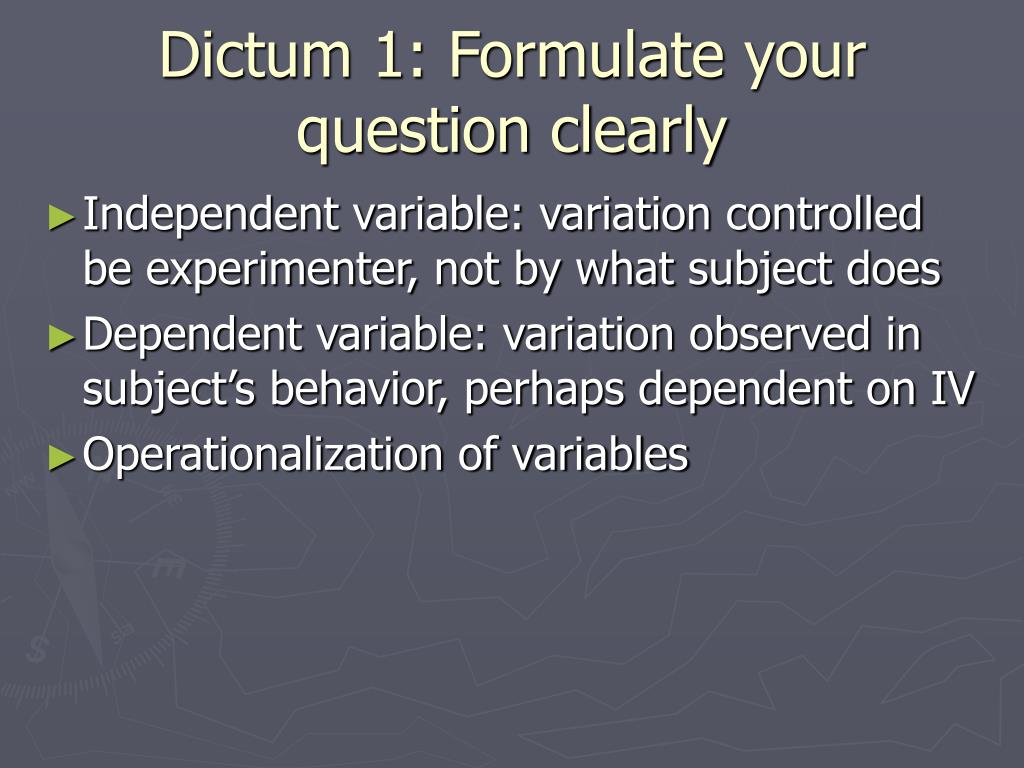 Dictum 1: Formulate your question clearly