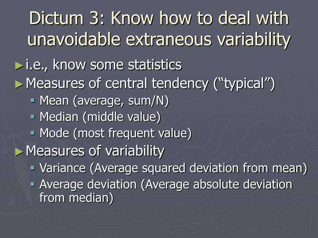 Dictum 3: Know how to deal with unavoidable extraneous variability