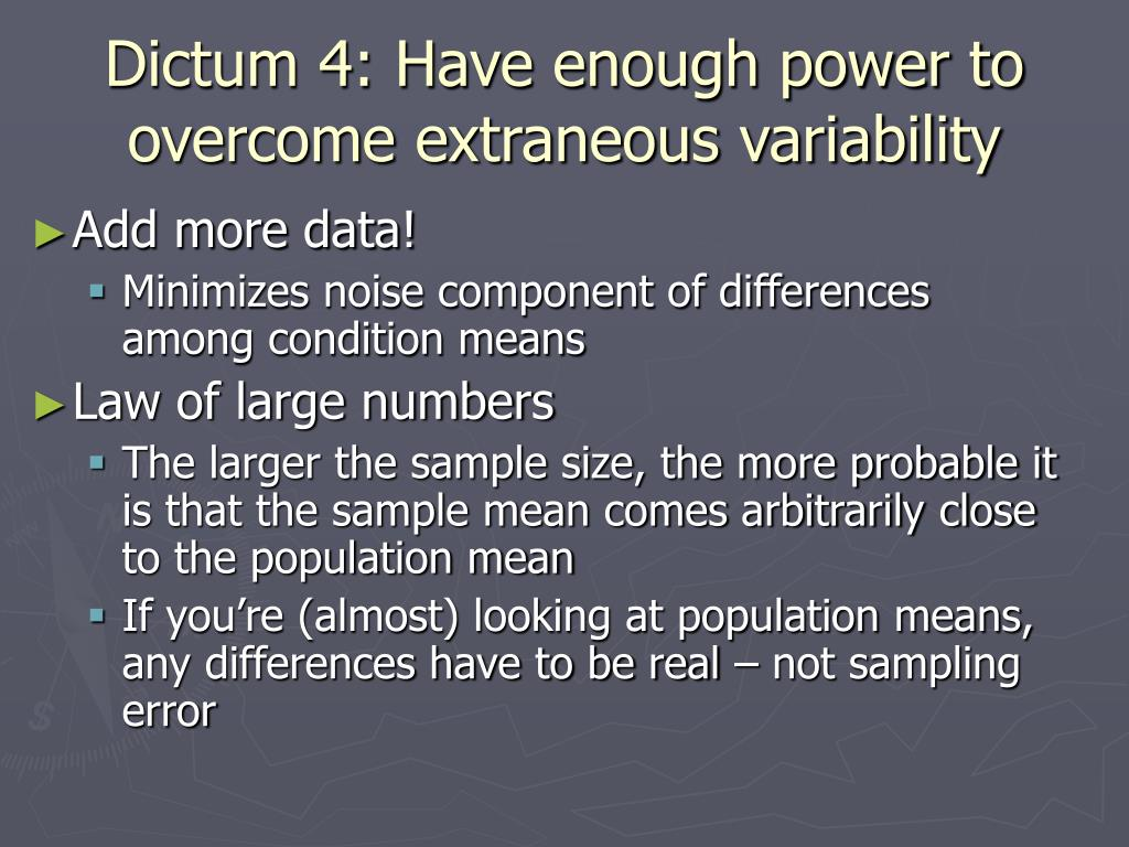 Dictum 4: Have enough power to overcome extraneous variability