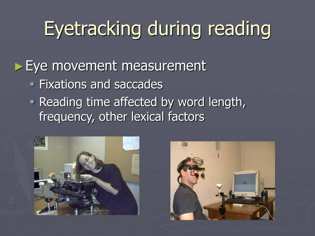 Eyetracking during reading