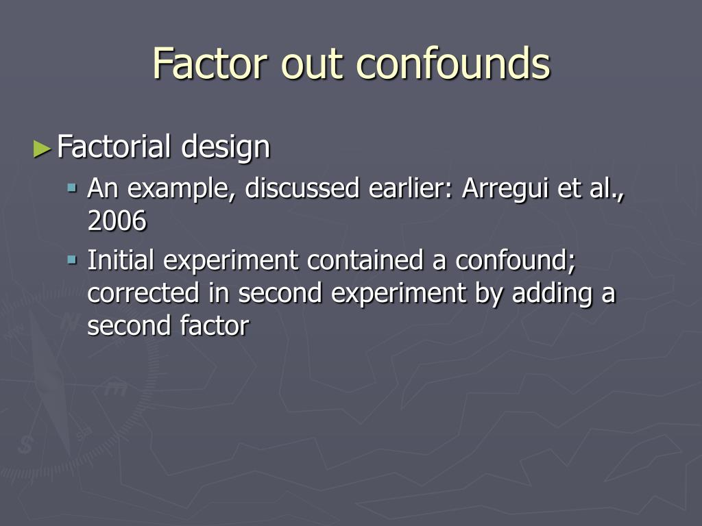 Factor out confounds