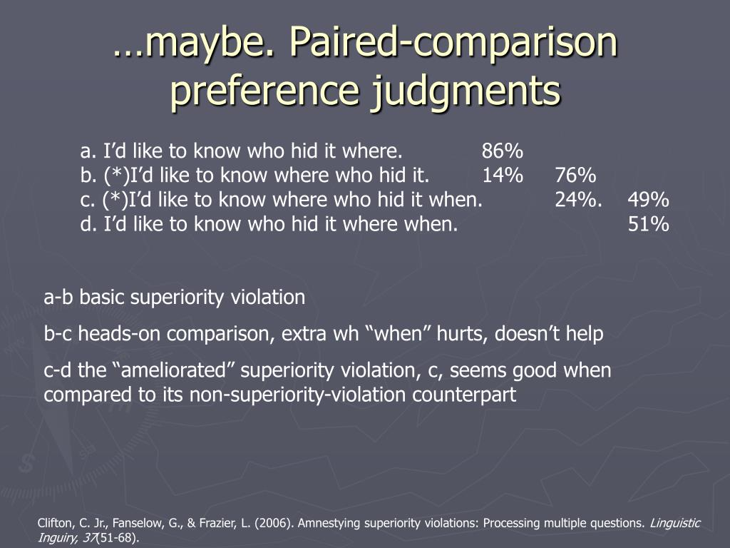 …maybe. Paired-comparison preference judgments
