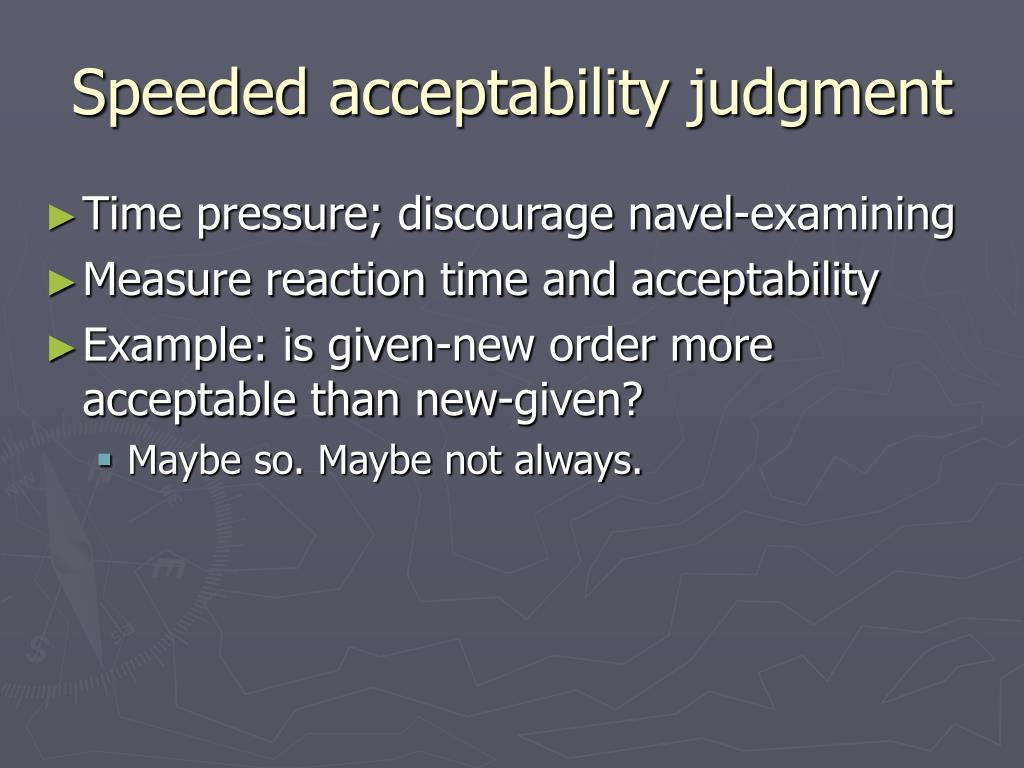 Speeded acceptability judgment