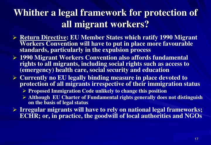 Whither a legal framework for protection of all migrant workers?
