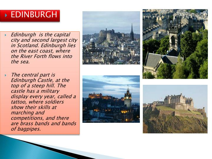Edinburgh  is the capital city and second largest city in Scotland. Edinburgh lies on the east coast, where the River Forth flows into the sea.