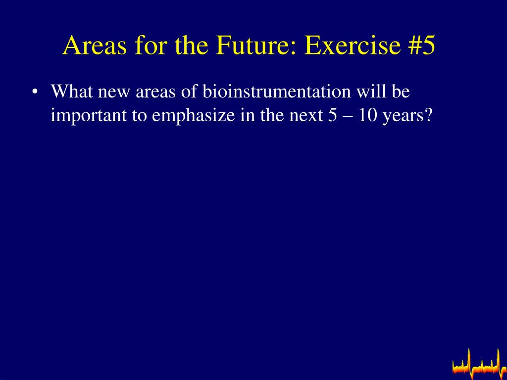 Areas for the Future: Exercise #5