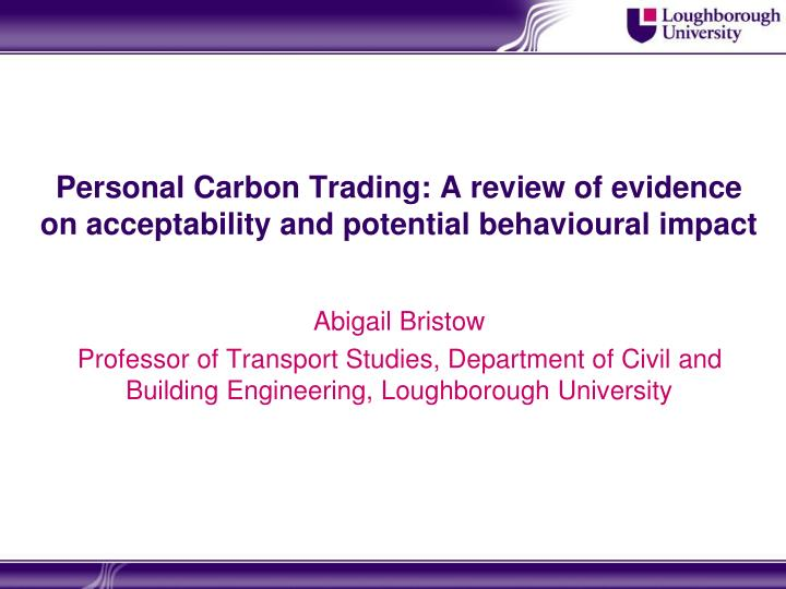 Personal carbon trading a review of evidence on acceptability and potential behavioural impact