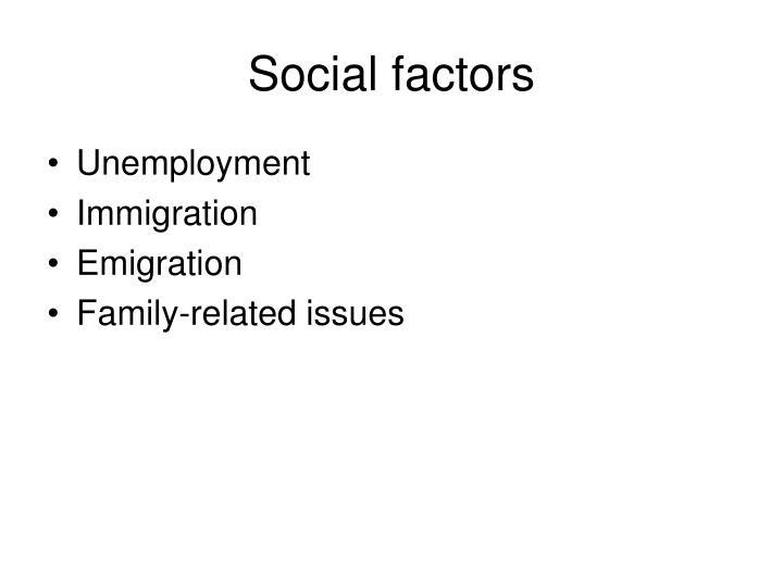 Social factors