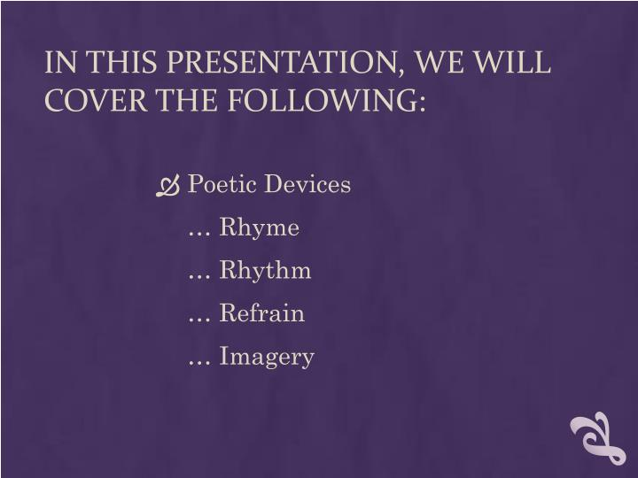 In this presentation we will cover the following