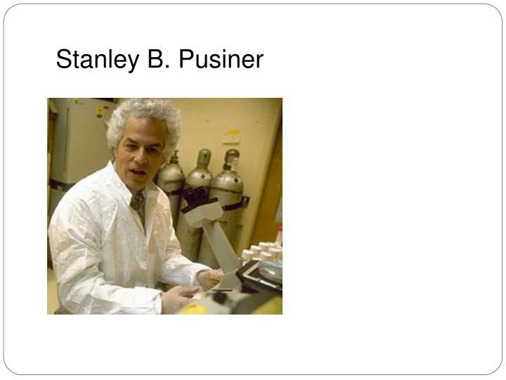 Stanley B. Pusiner