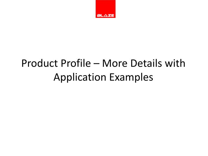 Product Profile – More Details with Application Examples