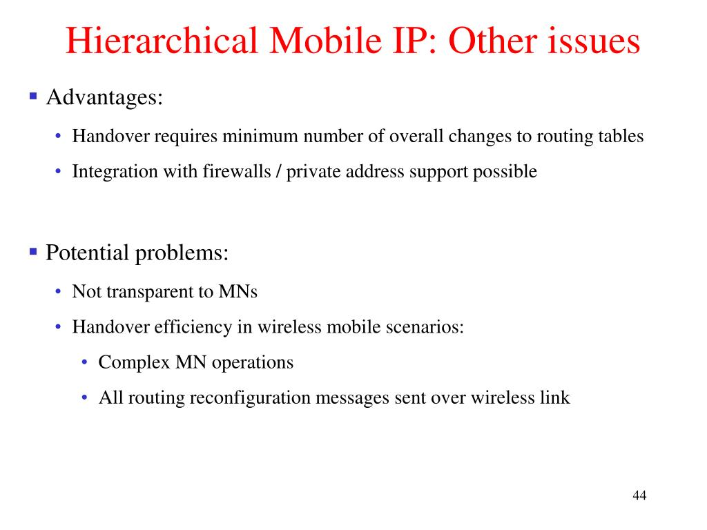 Hierarchical Mobile IP: Other issues