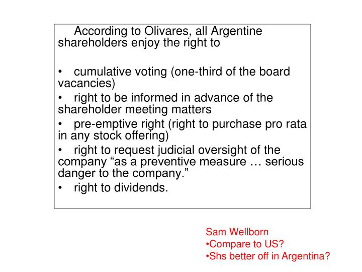 According to Olivares, all Argentine shareholders enjoy the right to