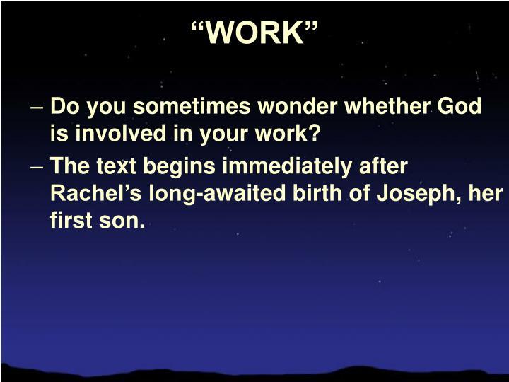 """WORK"""