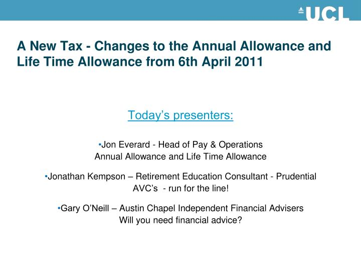 A new tax changes to the annual allowance and life time allowance from 6th april 2011