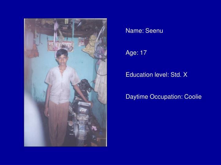 Name: Seenu