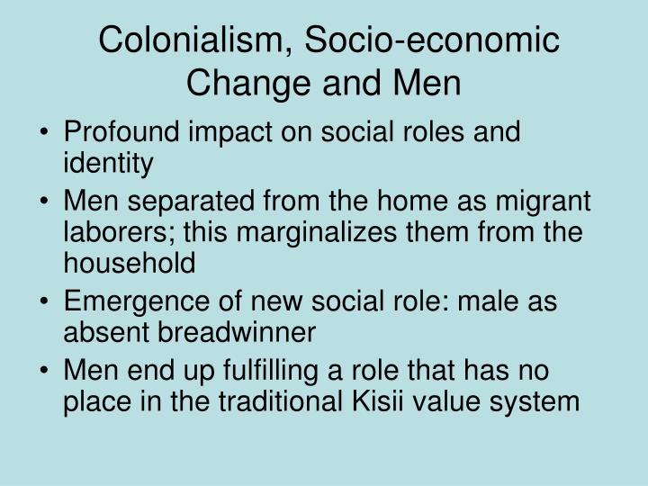 Colonialism, Socio-economic Change and Men