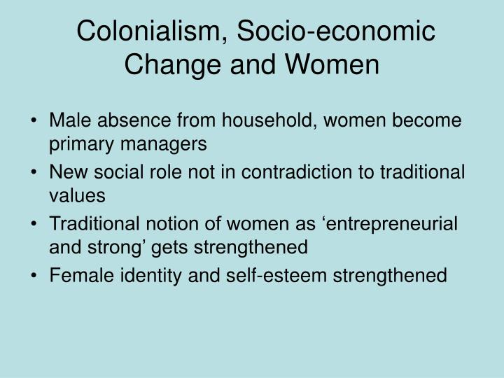 Colonialism, Socio-economic Change and Women