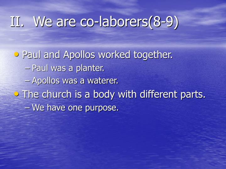 II.  We are co-laborers(8-9)