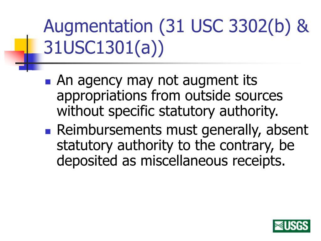Augmentation (31 USC 3302(b) & 31USC1301(a))