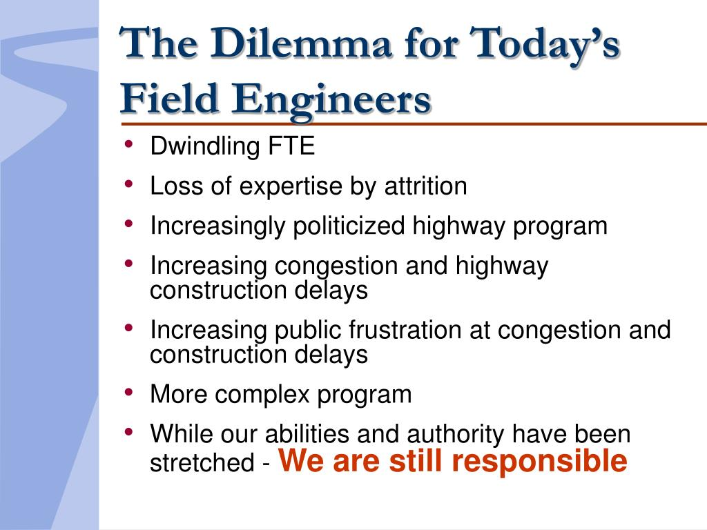 The Dilemma for Today's Field Engineers