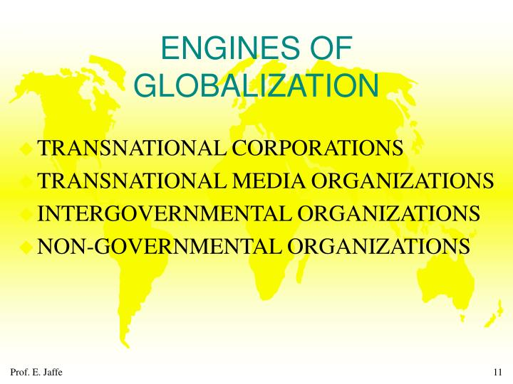 ENGINES OF GLOBALIZATION