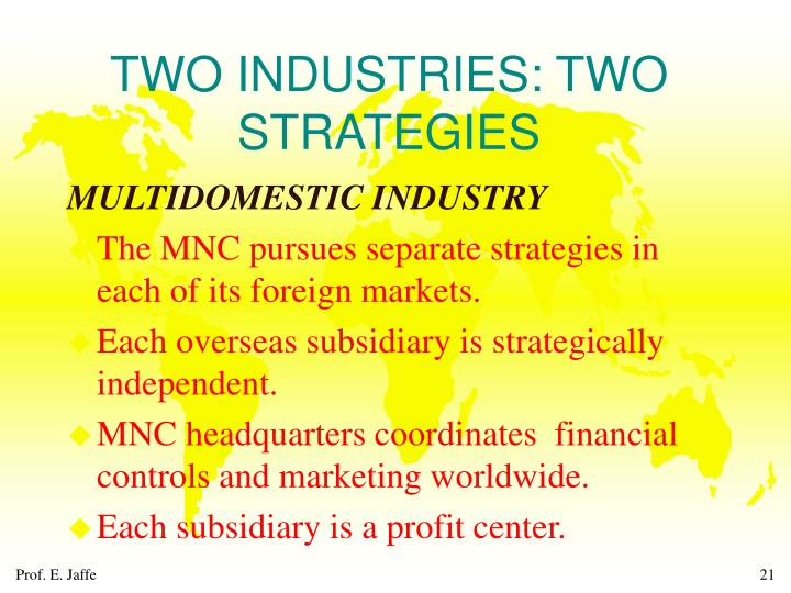 TWO INDUSTRIES: TWO STRATEGIES