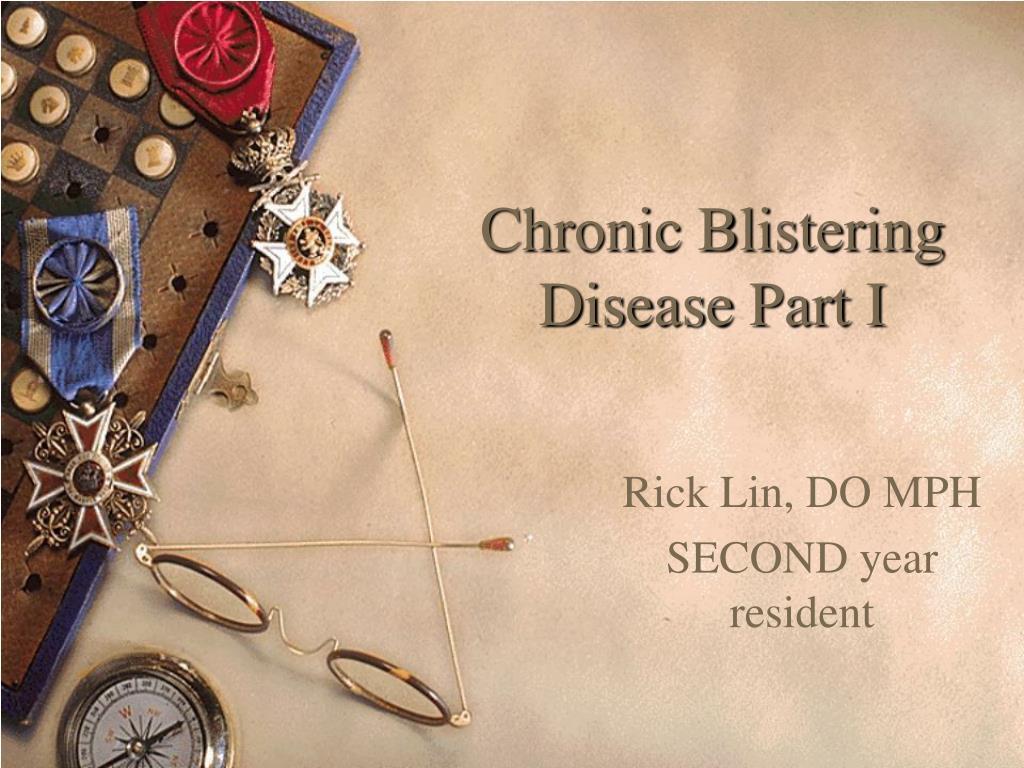 Chronic Blistering Disease Part I