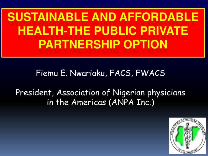 Sustainable and affordable health the public private partnership option