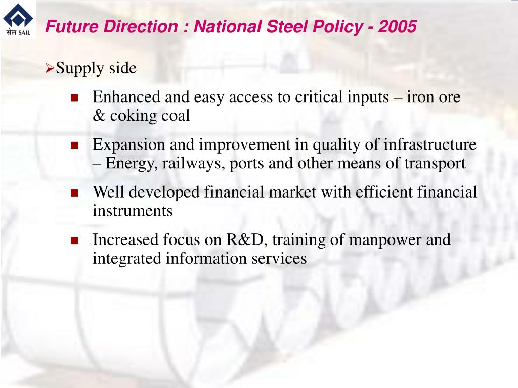 Future Direction : National Steel Policy - 2005