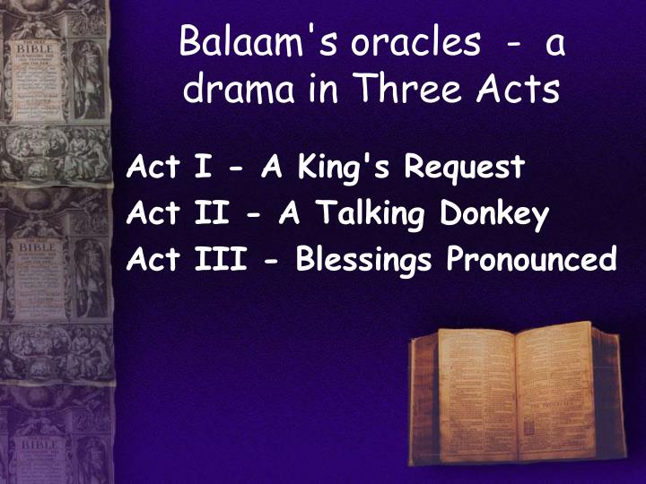 Balaam's oracles  -  a drama in Three Acts
