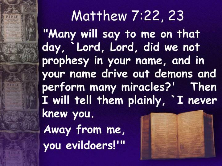Matthew 7:22, 23