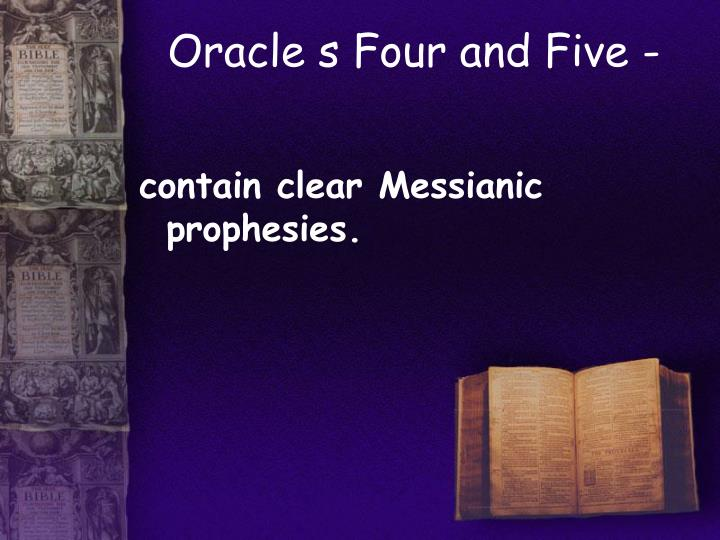 Oracle s Four and Five -