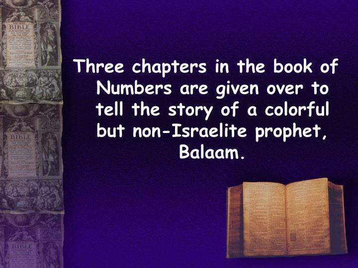 Three chapters in the book of Numbers are given over to tell the story of a colorful but non-Israeli...
