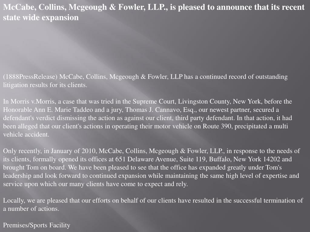 McCabe, Collins, Mcgeough & Fowler, LLP., is pleased to announce that its recent state wide expansion
