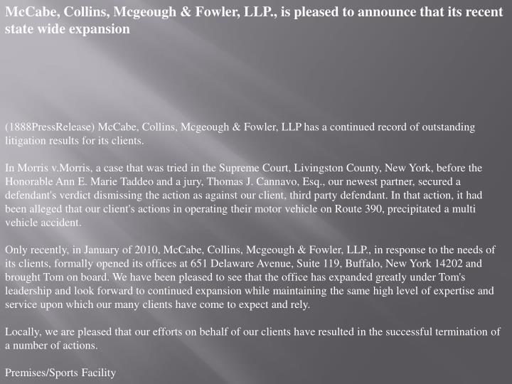 McCabe, Collins, Mcgeough & Fowler, LLP., is pleased to announce that its recent state wide expansio...