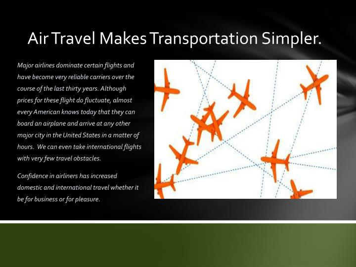 Air Travel Makes Transportation Simpler.