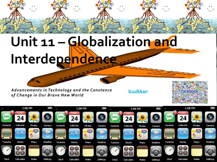 Unit 11 globalization and interdependence