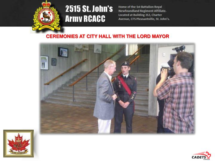 CEREMONIES AT CITY HALL WITH THE LORD MAYOR