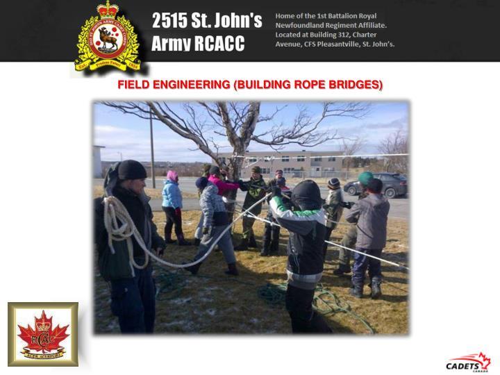 FIELD ENGINEERING (BUILDING ROPE BRIDGES)