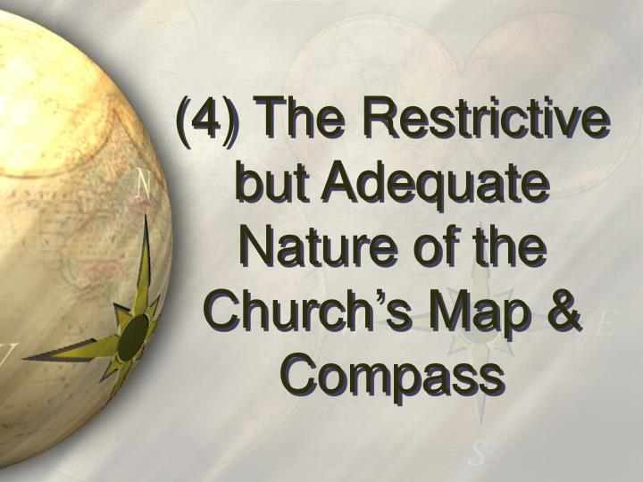 (4) The Restrictive but Adequate Nature of the Church's Map & Compass