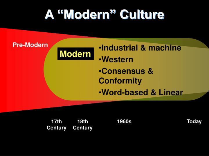 """A """"Modern"""" Culture"""
