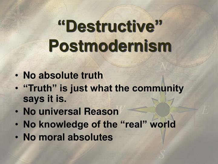 """Destructive"" Postmodernism"