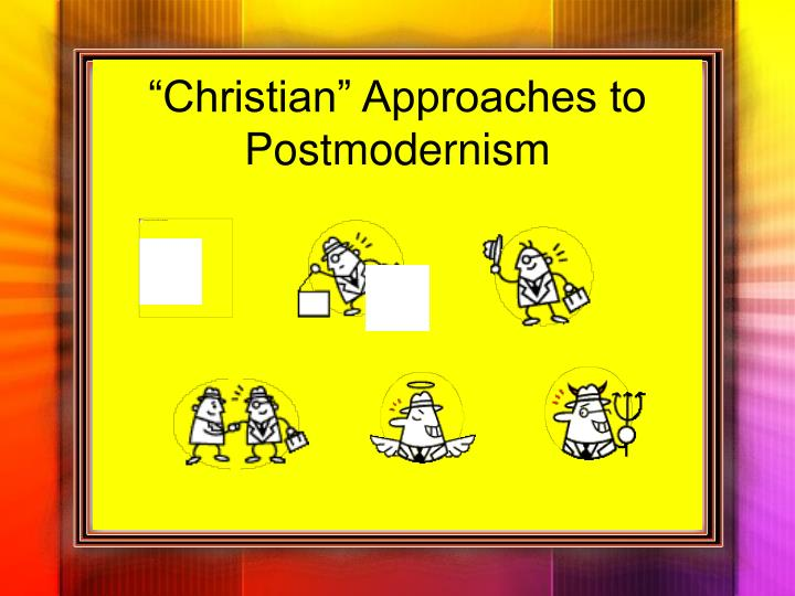 """""""Christian"""" Approaches to Postmodernism"""