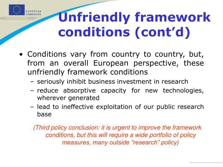 Conditions vary from country to country, but, from an overall European perspective, these unfriendly framework conditions